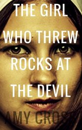 bargain ebooks The Girl Who Threw Rocks At The Devil Horror by Amy Cross