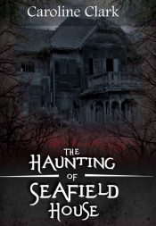 bargain ebooks The Haunting of Seafield House Horror by Caroline Clark