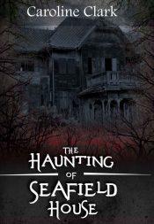 bargain ebooks The Haunting of Seafield House Horror by Caroline Clark