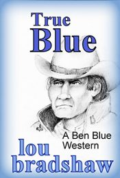 bargain ebooks True Blue Western Action Adventure by Lou Bradshaw