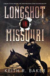 bargain ebooks Longshot In Missouri Historical Fiction by Keith R. Baker
