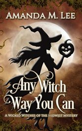 bargain ebooks Any Witch Way You Can  Mystery Fantasy by Amanda M. Lee