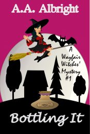 bargain ebooks Bottling It (A Wayfair Witches' Cozy Mystery #1) Cozy Mystery by A.A. Albright