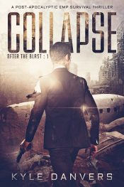 bargain ebooks Collapse: A Post-Apocalyptic EMP Survival Thriller SciFi Thriller by Kyle Danvers