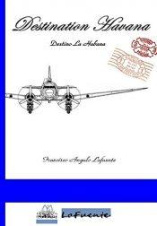 bargain ebooks Destination Havana Historical Fiction by Francisco Angulo