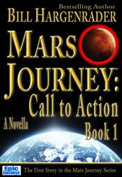 bargain ebooks Mars Journey: Call to Action: Book 1 SciFi Adventure by Bill Hargenrader