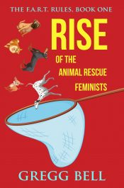 bargain ebooks Rise Of The Animal Rescue Feminists Humorous Thriller by Gregg Bell