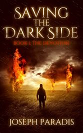 bargain ebooks Saving The Dark Side: Book 1: The Devotion Horror / Dark Fantasy by Joseph Paradis
