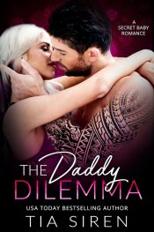 bargain ebooks The Daddy Dilemma: A Secret Baby Romance Romance by Tia Siren