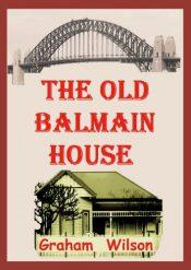 bargain ebooks The Old Balmain House Historical Fiction by Graham Wilson