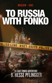 amazon bargain ebooks To Russia With Fonko Action Adventure Historical Thriller by B. Hesse Pflingger