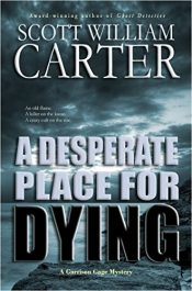 bargain ebooks A Desperate Place for Dying Mystery by Scott William Carter