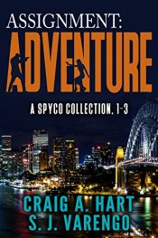 bargain ebooks Assignment: Adventure,A SpyCo Collection Action/Adventure Thriller by Craig A. Hart & S. J. Varengo