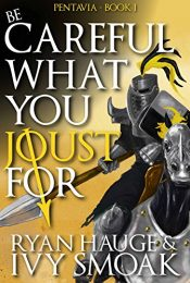 amazon bargain ebooks Be Careful What You Joust For Fantasy by Ryan Hauge & Ivy Smoak