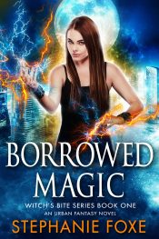 bargain ebooks Borrowed Magic (Witch's Bite Series Book One)  Urban Fantasy by Stephanie Foxe