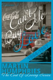 bargain ebooks Can't Buy Me Love YA Historical Fiction by Martin Humphries