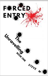 amazon bargain ebooks Forced Entry: The Unravelling (Book 1)  Mystery / Thriller bySteve M