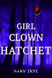 bargain ebooks Girl Clown Hatchet Horror by Mav Skye