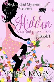 bargain ebooks Hidden: A Bloom in Waiting  Mystery by Pyper James