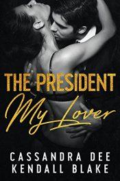bargain ebooks My President, My Lover Romance by Cassandra Dee and Kendall Blake