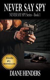 bargain ebooks Never Say Spy Thriller by Diane Henders