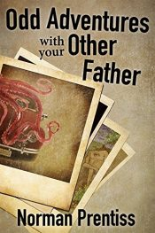 bargain ebooks Odd Adventures with your Other Father Adventure Horror by Norman Prentiss