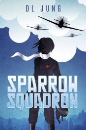 bargain ebooks Sparrow Squadron Young Adult/Teen Historical Fiction by DL Jung