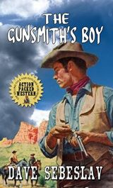 bargain ebooks The Gunsmith's Boy Action Aventure by Dave Sebeslav