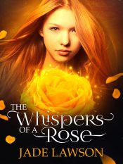 bargain ebooks The Whispers of a Rose Young Adult/Teen Romantic Fantasy by Jade Lawson