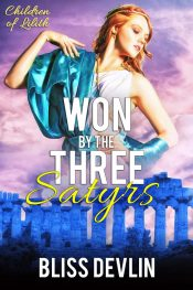 bargain ebooks Won by the Three Satyrs (The Children of Lilith Book 1) Paranormal Romance by Bliss Devlin