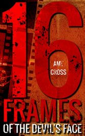 bargain ebooks 16 Frames of the Devil's Face Horror by Amy Cross