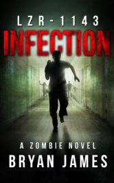 amazon bargain ebooks LZR-1143: Infection: Book One  Post- Apocalyptic Horror byBryan James