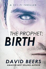 Bargain ebooks The Prophet: Birth Scifi Thriller byDavid Beers